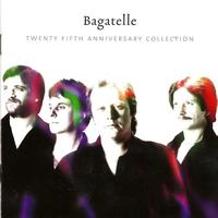 Bagatelle - Twenty Fifth Anniversary Collection