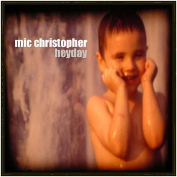 Mic Christopher - Heyday
