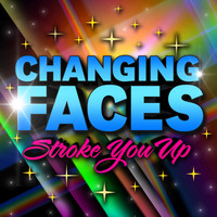 Changing Faces - Stroke You Up