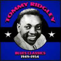 Tommy Ridgley - Blues Classics 1949-1954