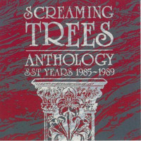 Screaming Trees - Anthology: SST Years 1985-1989