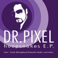 Dr Pixel - The Hoopsnakes EP