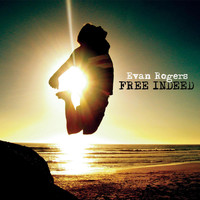 Evan Rogers - Free Indeed
