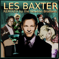 Les Baxter - Remixed by The Newton Brothers