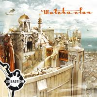 Watcha Clan - Le bastion