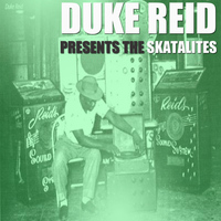 The Skatalites - Duke Reid Presents