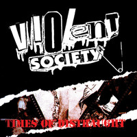 Violent Society - Times of Distraught (Explicit)