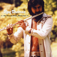 Ray Thomas - The Trouble With Memories