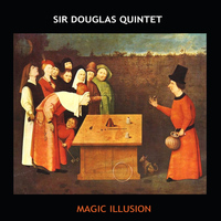 Sir Douglas Quintet - Magic Illusion
