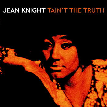 Jean Knight - Tain't The Truth