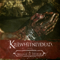killwhitneydead - Not Even God Can Save You Now: A Trilogy of Terror