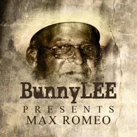 Max Romeo - Bunny Striker Lee Presents