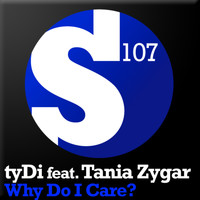 tyDI Feat. Tania Zygar - Why Do I Care?