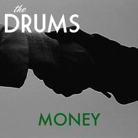 The Drums - Money