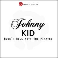 Johnny Kidd And The Pirates - Rock´n´Roll with Johnny Kidd and the Pirates