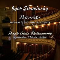 Plovdiv Philharmonic Orchestra - Igor Stravinsky: Petrushka, Burlesque in Four Scenes for Orchestra