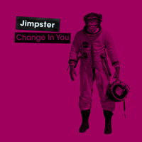 Jimpster / - Change in You / Infinity Dub