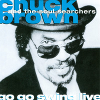 Chuck Brown and the Soul Searchers - Go Go Swing (Live)