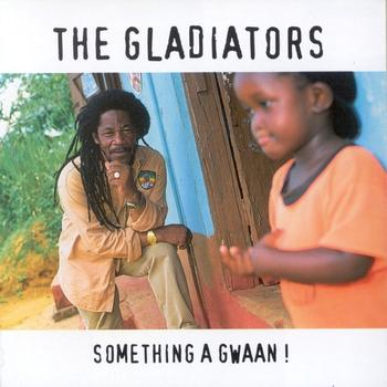 The Gladiators - Something a Gwaan