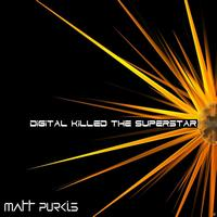 Matt Purkis - Digital Killed The Superstar (Original Mix)