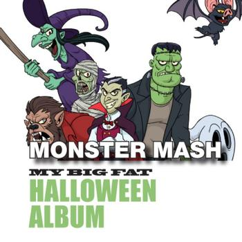 Various Artists - Monster Mash: My Big Fat Halloween Album