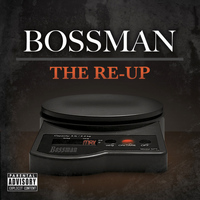Bossman - The Re-Up