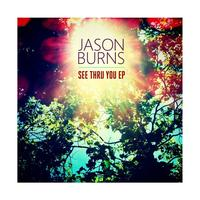 Jason Burns - SEE THRU YOU EP