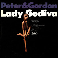 Peter And Gordon - Lady Godiva (2011 Remastered Version)