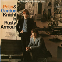 Peter And Gordon - Knight In Rusty Armour (2011 Remastered Version)