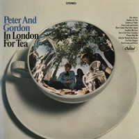 Peter And Gordon - In London For Tea (2011 Remastered Version)