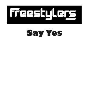 Freestylers - Say Yes