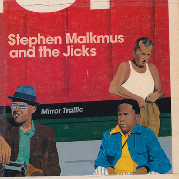 Stephen Malkmus & The Jicks - Mirror Traffic