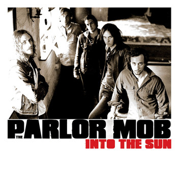 The Parlor Mob - Into The Sun