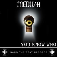 Meduza - You Know Who