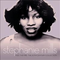 Stephanie Mills - Feel The Fire: The 20th Century Collection