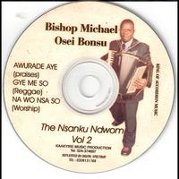 Bishop Michael Osei Bonsu - The Nsanku Ndwom Vol 2