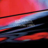 Kemopetrol - Changing Lanes (Radio Edit)