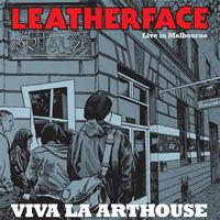 Leatherface - Live in Melbourne: Viva La Arthouse