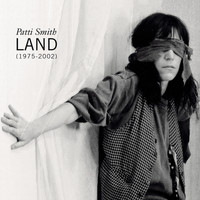 Patti Smith - Land (1975-2002)