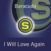 Baracuda - I Will Love Again