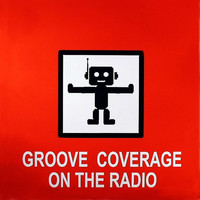 Groove Coverage - On The Radio