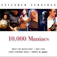 10,000 Maniacs - 10,000 Maniacs: Extended Versions