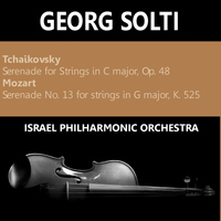 Israel Philharmonic Orchestra - Tchaikovsky: Serenade for Strings in C Major, Op. 48 - Mozart: Serenade No. 13 for Strings in G Major, K 525