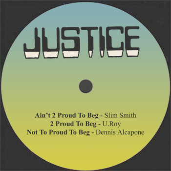 Slim Smith - Ain't 2 Proud To Beg / 2 Proud To Beg / Not To Proud To Beg