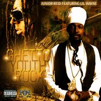 Junior Reid - Ghetto Youth Rock (feat. Lil Wayne) - Single