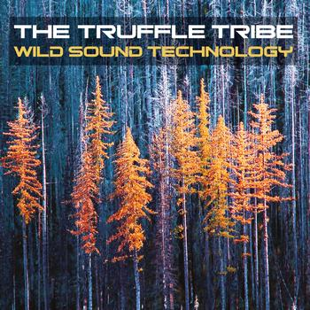 The Truffle Tribe - Wild Sound Technology