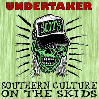 Southern Culture On The Skids - Undertaker - Single