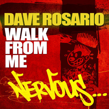 Dave Rosario - Walk From Me