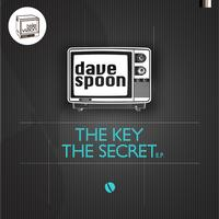 Dave Spoon - The Key/The Secret EP