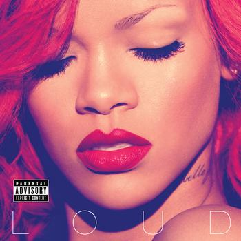 Rihanna - Loud (Explicit)